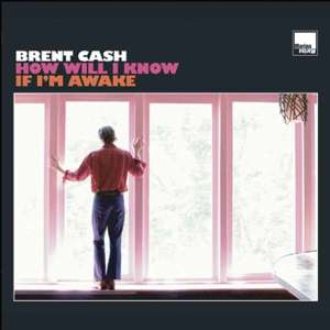 brent_cash_cover_how_will_i_know_if_i'm_awake